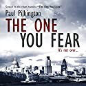 The One You Fear: Emma Holden Suspense Mystery Trilogy, Volume 2 (       UNABRIDGED) by Paul Pilkington Narrated by Fiona Hardingham