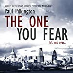 The One You Fear: Emma Holden Suspense Mystery Trilogy, Volume 2 | Paul Pilkington