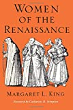 Women of the Renaissance (Women in Culture and Society Series) King