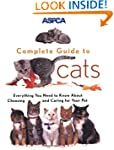 ASPCA Complete Guide to Cats: Everyth...
