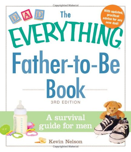 The Everything Father-To-Be Book: A Survival Guide For Men (Everything Series) front-940630