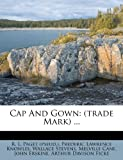 Cap And Gown: (trade Mark) ...