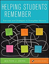 Helping Students Remember, Includes CD-ROM: Exercises and Strategies to Strengthen Memory