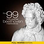 The 99 Most Essential Beethoven Maste...