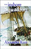 The Inshore Squadron: Volume 13 (The Bolitho Novels)