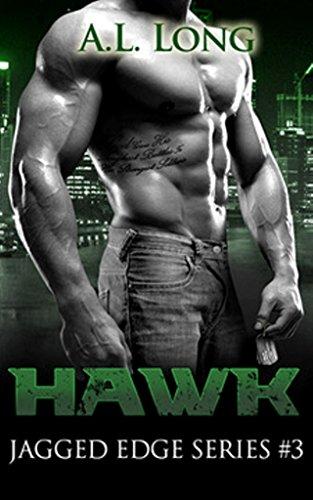 Book: Hawk - Jagged Edge Series #3 by A. L. Long