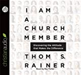 img - for By Thom S. Rainer I Am a Church Member: Discovering the Attitude that Makes the Difference (Unabridged) [Audio CD] book / textbook / text book