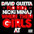 Where Them Girls At (Feat. Nicki Minaj & Flo Rida) [Explicit]