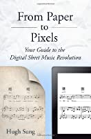 From Paper to Pixels - Your Guide to the Digital Sheet Music Revolution