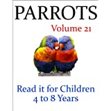 Parrots (Read it book for Children 4 to 8 years)