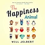 The Happiness Animal | Will Jelbert