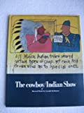 img - for The Cowboy/Indian Show: Recent Work by Gerald McMaster (Catalogue to accompany an Exhibition Held at McMichael Canadian Art Collection from February 10 to April 21, 1991) book / textbook / text book