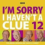 I'm Sorry I Haven't a Clue, Volume 12   Humphrey Lyttelton