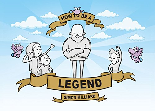 How to be a Legend: The Handbook