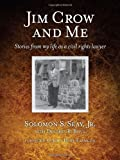 img - for Jim Crow and Me: Stories from My Life as a Civil Rights Lawyer book / textbook / text book