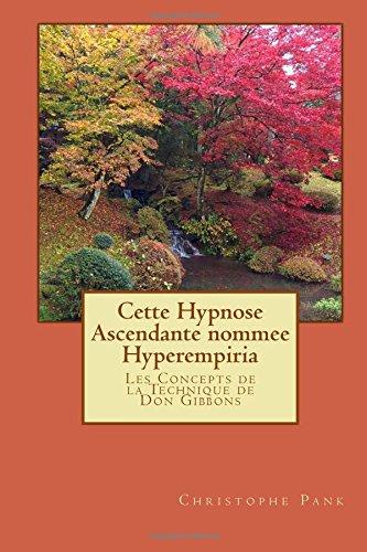 Cette Hypnose Ascendante nommee Hyperempiria: Les Concepts de la Technique de Don Gibbons