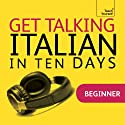 Get Talking Italian in Ten Days Speech by Maria Guarnieri, Federica Sturani Narrated by  Teach Yourself Languages