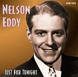 Nelson Eddy Nelson Eddy: Just For Tonight