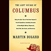 The Last Voyage of Columbus: Being the Epic Tale of the Great Captain's Fourth Expedition | [Martin Dugard]