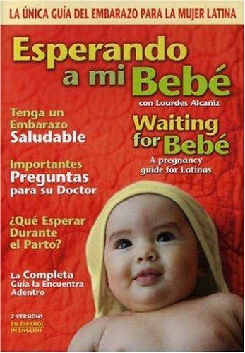 Esperando a Mi Bebe Waiting for Bebe