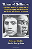 img - for Thieves of Civilization: Afrocentric Attempts to Appropriate the Cultural Heritage of Native Americans and Latino Indo-Mestizos in America book / textbook / text book