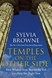 Temples on the Other Side: How Wisdom from Beyond the Veil Can Help You Now (1401915566) by Browne, Sylvia