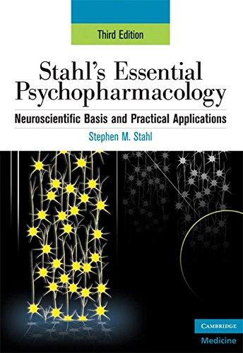 Stahl's Essential Psychopharmacology: Neuroscientific...