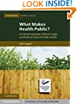 What Makes Health Public? (Cambridge...