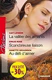 La vall�e des amants - Scandaleuse liaison - Au d�fi d'aimer : (promotion) (VMP)