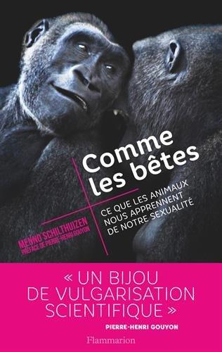 Comme les bêtes : Ce que les animaux nous apprennent de notre sexualité
