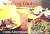 img - for Tantalizing Thai Cuisine by Vinita Atmiyanandana Lawler (1993) Paperback book / textbook / text book
