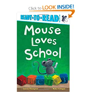 Mouse Loves School (Ready-to-Read. Pre-Level 1) Lauren Thompson and Buket Erdogan