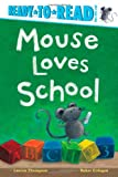 Mouse Loves School (Ready-to-Read. Pre-Level 1)