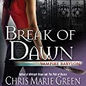 Break of Dawn: Vampire Babylon, Book 3 (       UNABRIDGED) by Chris Marie Green Narrated by Khristine Hvam
