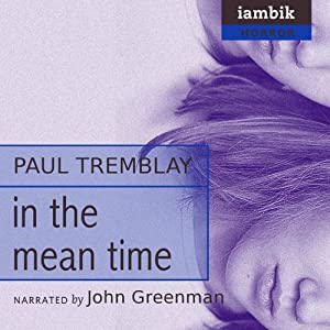 In the Mean Time | [Paul Tremblay]