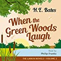 When the Green Woods Laugh Audiobook by H. E. Bates Narrated by Philip Franks