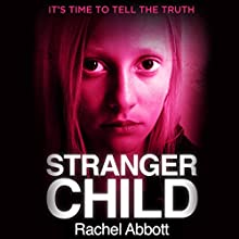 Stranger Child (       UNABRIDGED) by Rachel Abbott Narrated by Lisa Coleman