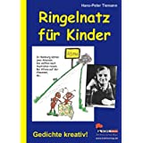 """Ringelnatz f�r Kinder: Gedichte kreativ!von """"Hans-Peter Tiemann"""""""