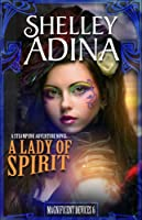 A Lady of Spirit: A steampunk adventure novel (Magnificent Devices Book 6) (English Edition)