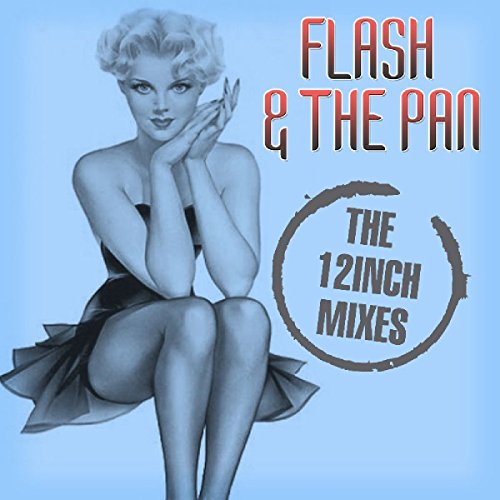Flash And The Pan - 12 Inch Mixes - Zortam Music