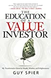 The Education of a Value Investor: My Tr...