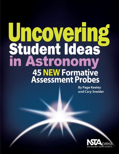 Uncovering Student Ideas in Astronomy: 45 NEW Formative Assessment Probes - PB307X