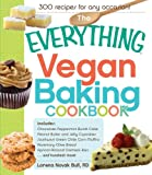 The Everything Vegan Baking Cookbook: Includes Chocolate-Peppermint Bundt Cake, Peanut Butter and Jelly Cupcakes, Southwest Green Chile Corn Muffins, ... Oatmeal Bars, and hundreds more!
