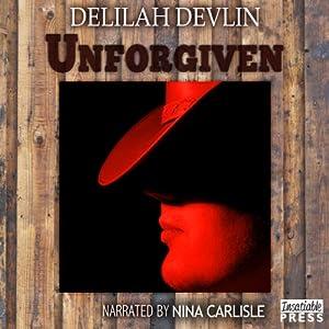 Unforgiven | [Delilah Devlin]