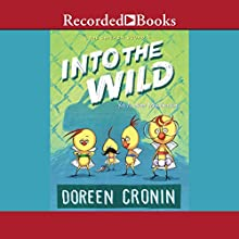 Into the Wild: Yet Another Misadventure Audiobook by Doreen Cronin Narrated by Adam Grupper, Michelle O. Medlin