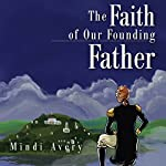 The Faith of Our Founding Father | Mindi Avery