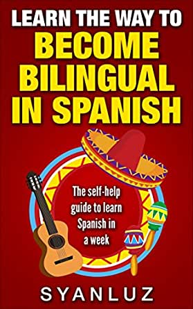 learn the way to be e bilingual in spanish the self