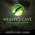 Healey's Cave (       UNABRIDGED) by Aaron Paul Lazar Narrated by John Thomas Fraser
