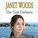 The Coal Gatherer Audiobook by Janet Woods Narrated by Anne Dover