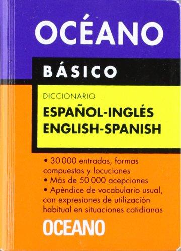 Océano Básico Diccionario Español - Inglés / English - Spanish: Un eficaz auxiliar para todas las necesidades de comunicación (Diccionarios)